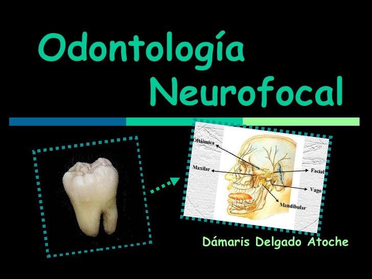 Odontología  Neurofocal Dámaris Delgado Atoche