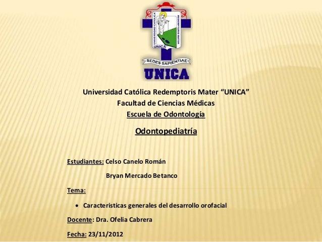 """Universidad Católica Redemptoris Mater """"UNICA"""" Facultad de Ciencias Médicas Escuela de Odontología Odontopediatría Estudia..."""