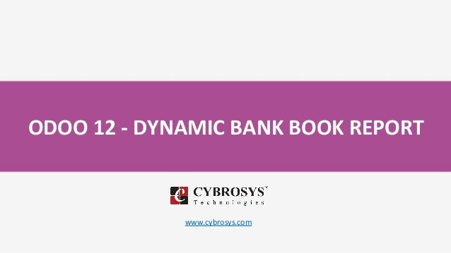 ODOO 12 - DYNAMIC BANK BOOK REPORT www.cybrosys.com