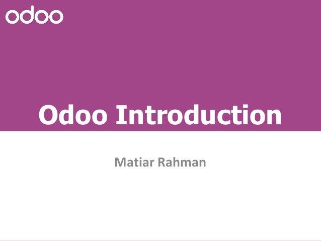 Odoo Introduction Matiar Rahman