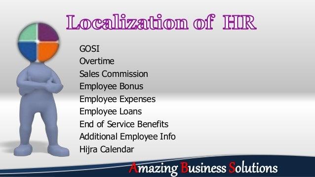 GOSI Overtime Sales Commission Employee Bonus Employee Expenses Employee Loans End of Service Benefits Additional Employee...