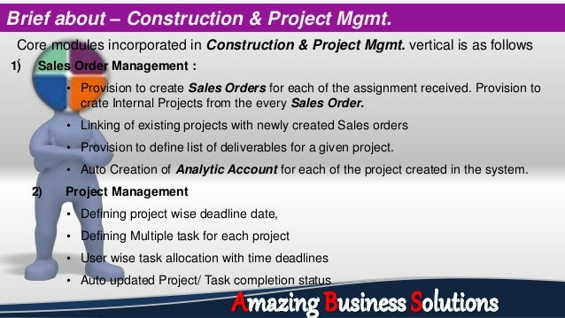 Brief about – Construction & Project Mgmt. Core modules incorporated in Construction & Project Mgmt. vertical is as follow...