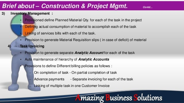 3) Inventory Management : • Provisioned define Planned Material Qty. for each of the task in the project • Defining actual...