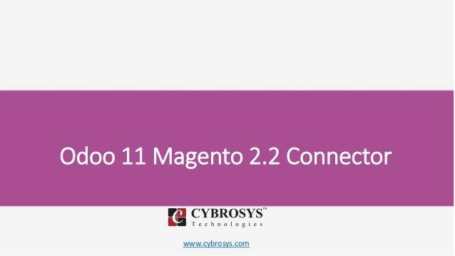 www.cybrosys.com Odoo 11 Magento 2.2 Connector