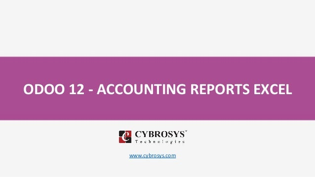 ODOO 12 - ACCOUNTING REPORTS EXCEL www.cybrosys.com