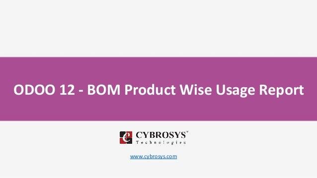 ODOO 12 - BOM Product Wise Usage Report www.cybrosys.com