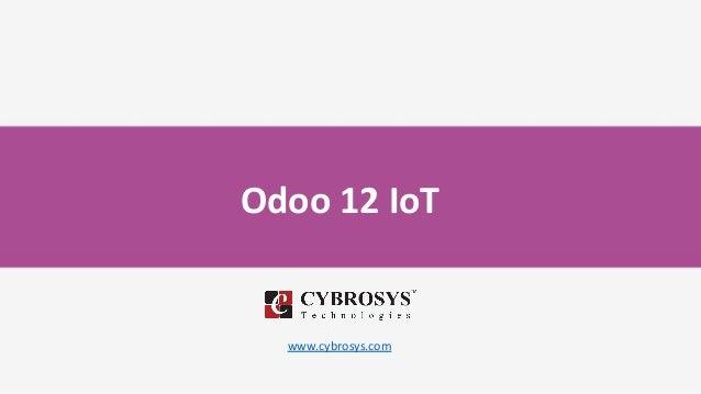 Odoo 12 IoT www.cybrosys.com