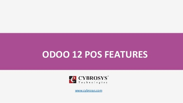 ODOO 12 POS FEATURES www.cybrosys.com