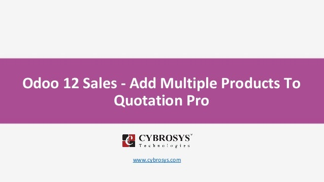 Odoo 12 Sales - Add Multiple Products To Quotation Pro www.cybrosys.com