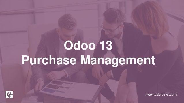 www.cybrosys.com Odoo 13 Purchase Management