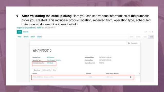 ❖ After validating the stock picking.Here you can see various informations of the purchase order you created. This include...