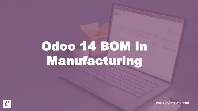 www.cybrosys.com Odoo 14 BOM In Manufacturing