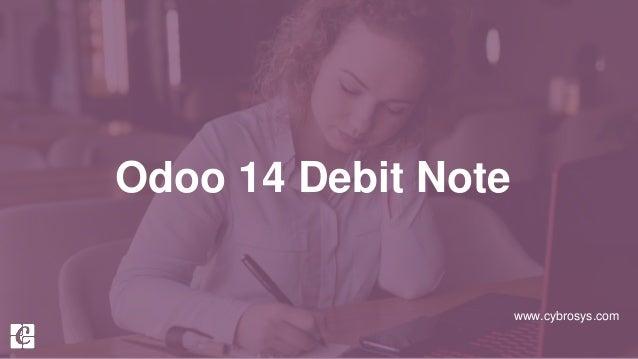 www.cybrosys.com Odoo 14 Debit Note