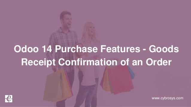 www.cybrosys.com Odoo 14 Purchase Features - Goods Receipt Confirmation of an Order