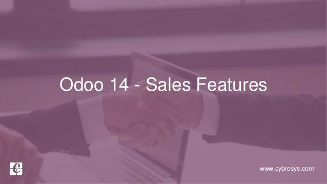 www.cybrosys.com Odoo 14 - Sales Features