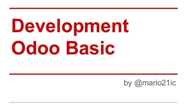 Development Odoo Basic by @mario21ic