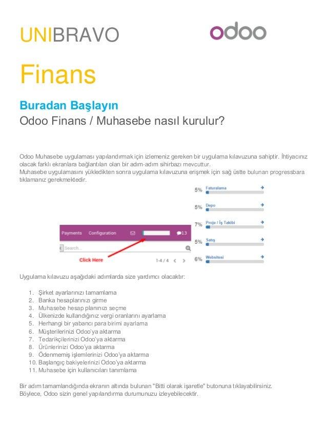 UNIBRAVO Finans Buradan Başlayın Odoo Finans / Muhasebe nasıl kurulur? Odoo Muhasebe uygulaması yapılandırmak için izlemen...