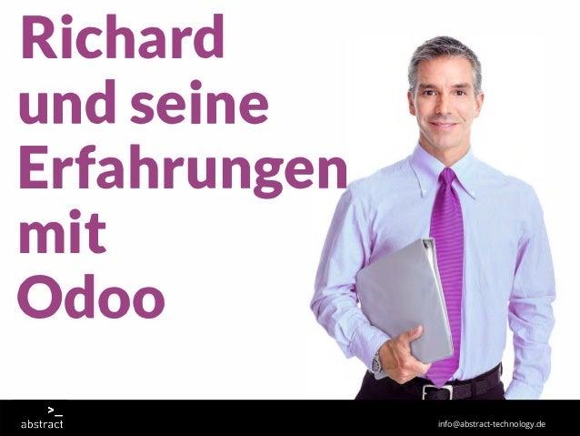 Richard und seine Erfahrungen mit Odoo info@abstract-technology.de