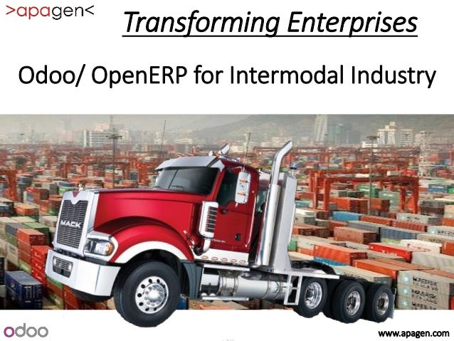 www.apagen.com Odoo/ OpenERP for Intermodal Industry Transforming Enterprises