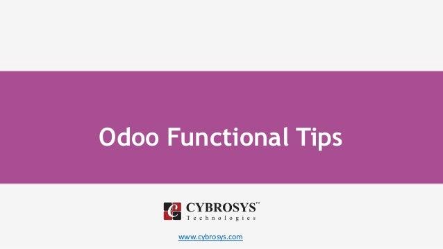 www.cybrosys.com Odoo Functional Tips