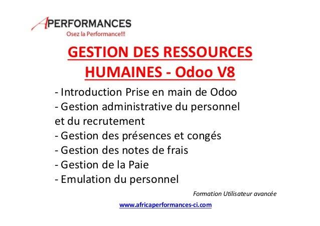 GESTION DES RESSOURCES HUMAINES - Odoo V8 - Introduction Prise en main de Odoo - Gestion administrative du personnel et du...