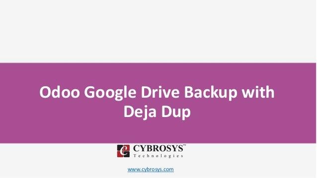 www.cybrosys.com Odoo Google Drive Backup with Deja Dup