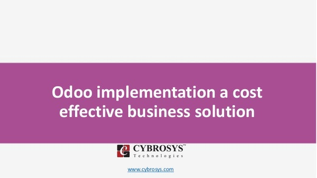 www.cybrosys.com Odoo implementation a cost effective business solution