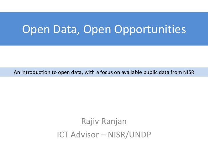 Open Data, Open OpportunitiesAn introduction to open data, with a focus on available public data from NISR                ...