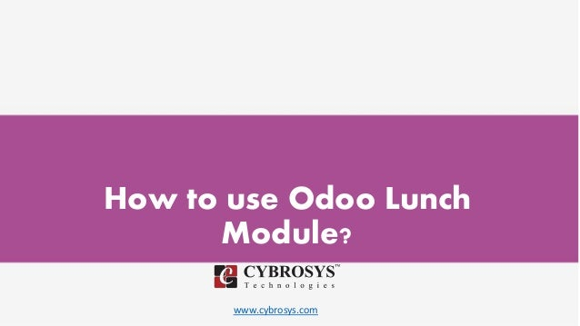 www.cybrosys.com How to use Odoo Lunch Module?