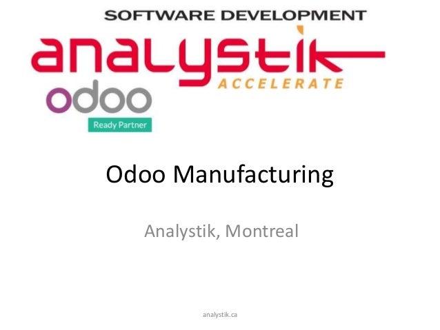 Odoo Manufacturing Analystik, Montreal analystik.ca