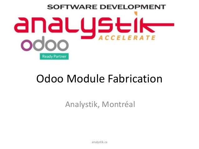 Odoo Module Fabrication Analystik, Montréal analystik.ca