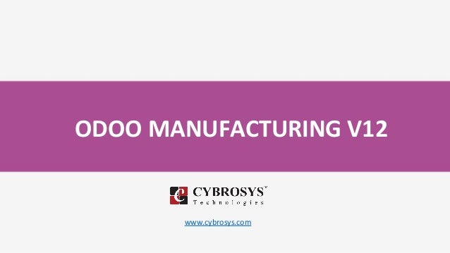 ODOO MANUFACTURING V12 www.cybrosys.com