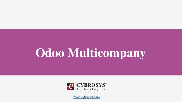 www.cybrosys.com Odoo Multicompany