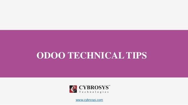 www.cybrosys.com ODOO TECHNICAL TIPS