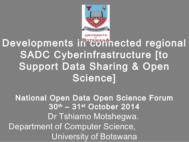 Developments in connected regional SADC Cyberinfrastructure [to Support Data Sharing & Open Science] National Open Data Op...