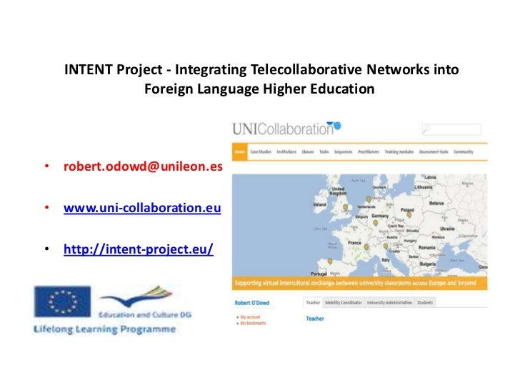 INTENT Project - Integrating Telecollaborative Networks into              Foreign Language Higher Education• robert.odowd@...