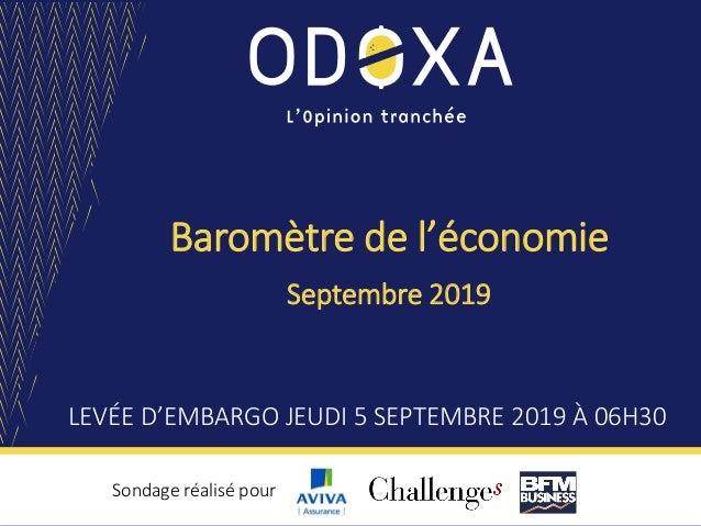 Baromètre de l'économie LEVÉE D'EMBARGO JEUDI 5 SEPTEMBRE 2019 À 06H30 Sondage réalisé pour Septembre 2019