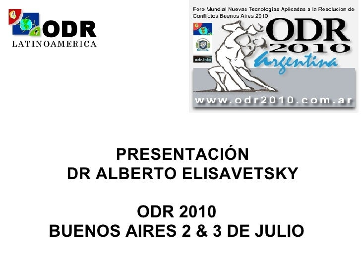 PRESENTACIÓN  DR ALBERTO ELISAVETSKY          ODR 2010 BUENOS AIRES 2 & 3 DE JULIO