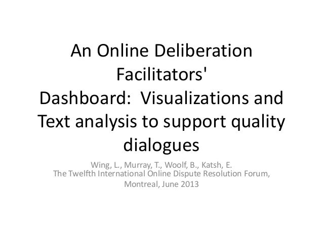 An Online DeliberationFacilitatorsDashboard: Visualizations andText analysis to support qualitydialoguesWing, L., Murray, ...