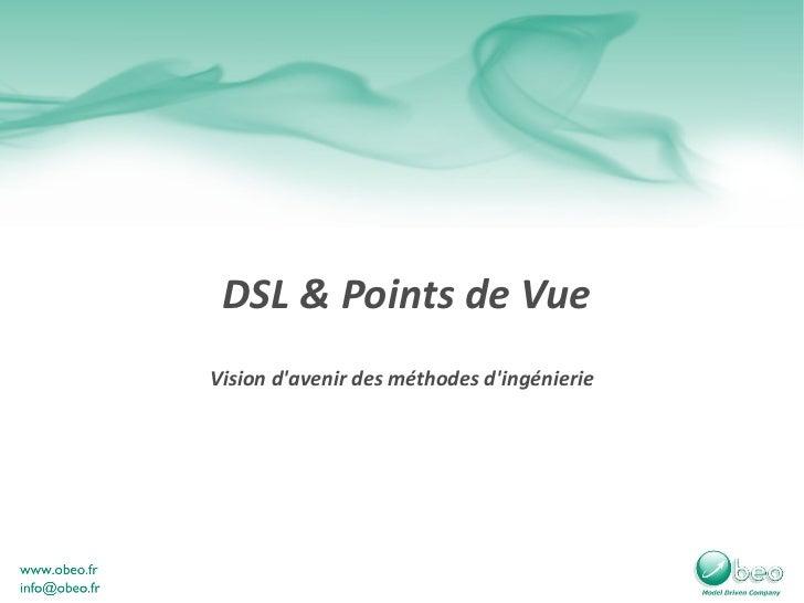Vision d'avenir des méthodes d'ingénierie DSL & Points de Vue