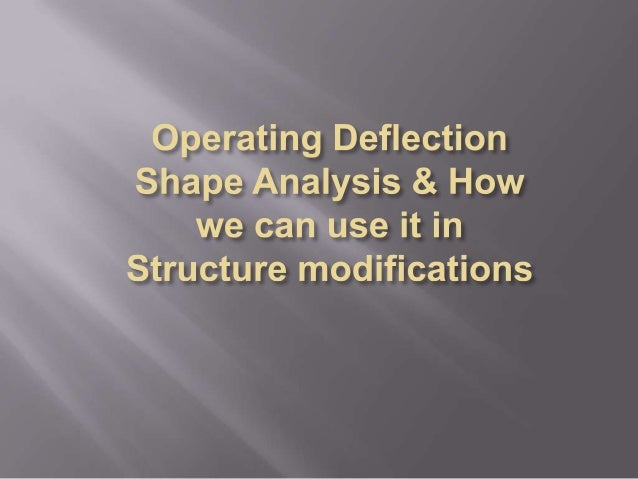  ODS stands for operating deflection shape.  ODS analysis generates a computer model of your machinery that depicts its ...