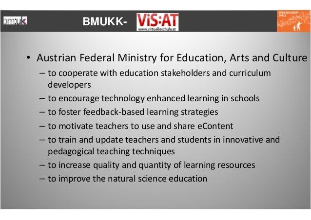 BMUKK-• AustrianFederalMinistryforEducation,ArtsandCulture  – tocooperatewitheducationstakeholdersandcurricul...