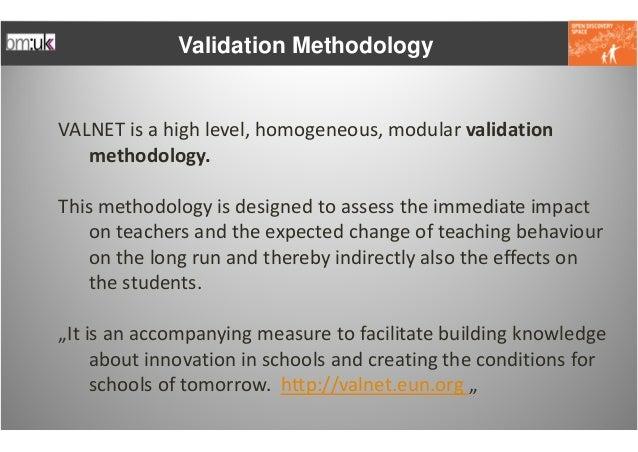 Validation MethodologyVALNETisahighlevel,homogeneous,modularvalidation   methodology.Thismethodologyisdesigned...