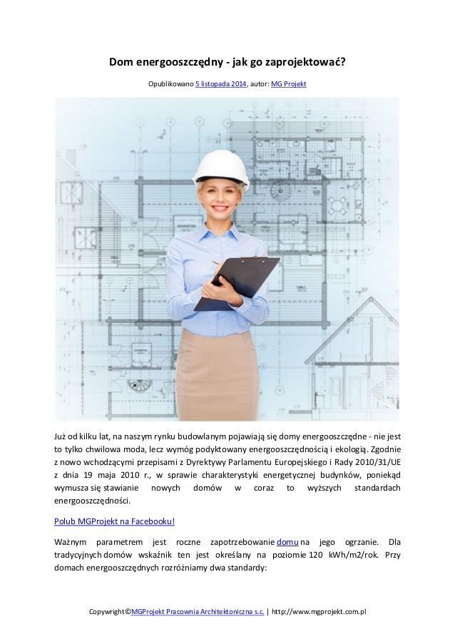 Dom energooszczędny - jak go zaprojektować?  Opublikowano 5 listopada 2014, autor: MG Projekt  Już od kilku lat, na naszym...