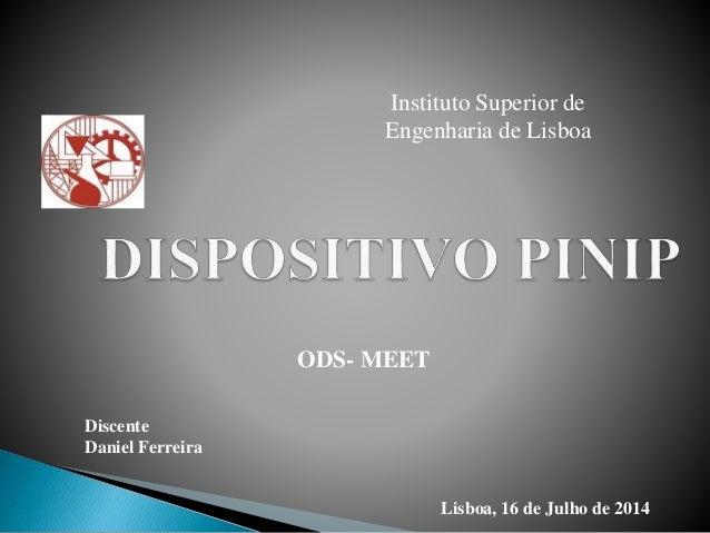 Instituto Superior de Engenharia de Lisboa Discente Daniel Ferreira ODS- MEET Lisboa, 16 de Julho de 2014