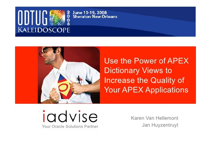 Use the Power of APEX                                 Dictionary Views to                                 Increase the Qua...