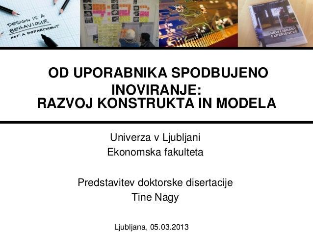 OD UPORABNIKA SPODBUJENO        INOVIRANJE:RAZVOJ KONSTRUKTA IN MODELA          Univerza v Ljubljani          Ekonomska fa...