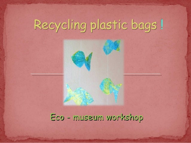 Eco - museum workshop