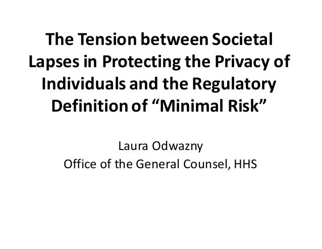 The  Tension  between  Societal   Lapses  in  Protecting  the  Privacy  of   Individuals  and  the...