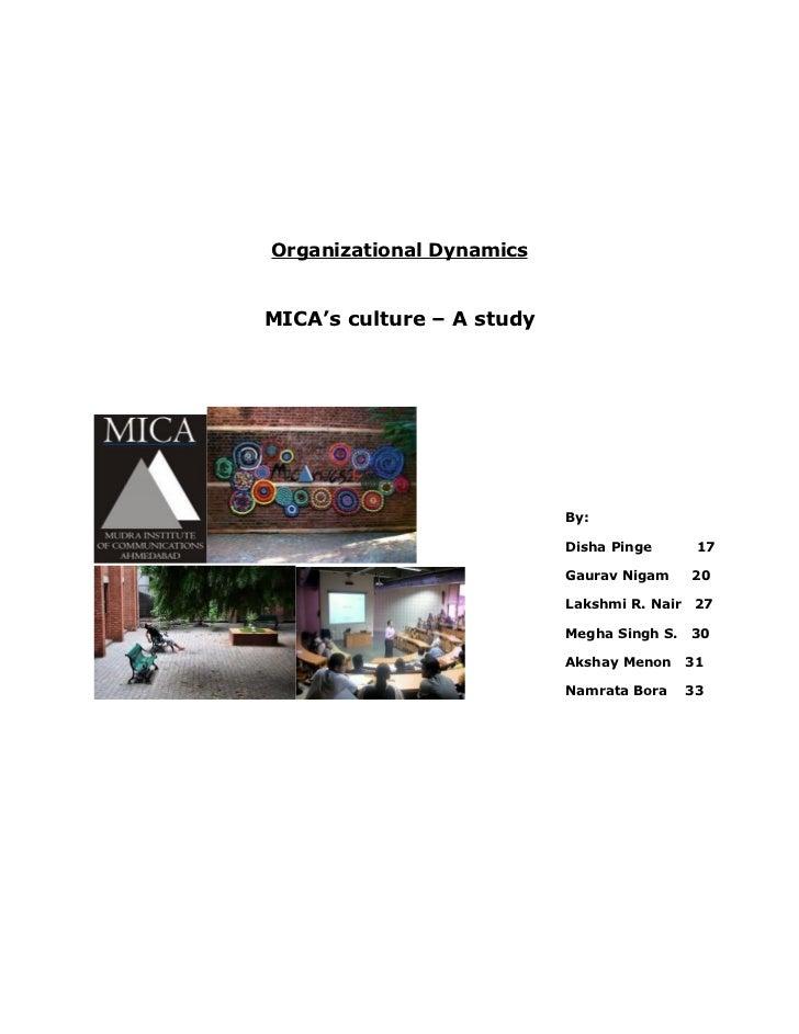 Organizational DynamicsMICA's culture – A study                           By:                           Disha Pinge       ...